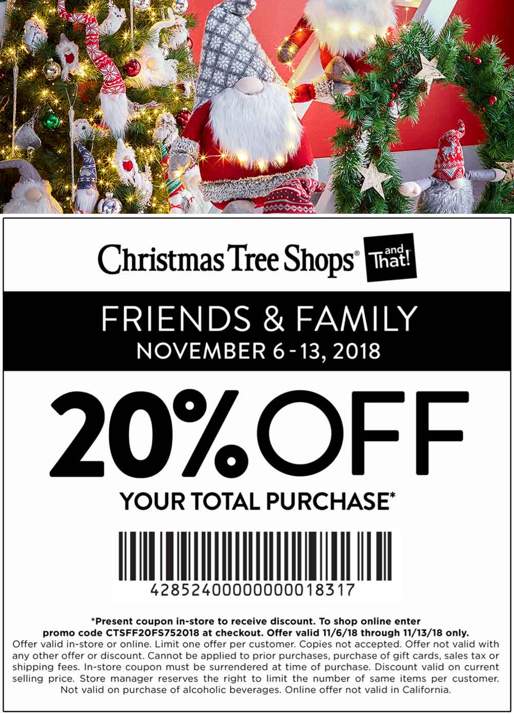 Christmas Tree Shops Coupon November 2018 20% at Christmas Tree Shops, or online via promo code CTSFF20FS752018