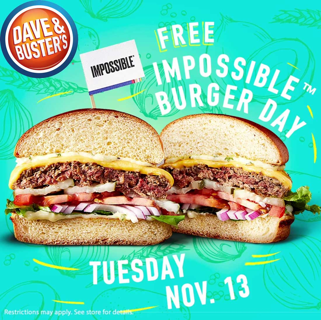 Dave & Busters Coupon July 2019 Free impossible cheeseburger Tuesday at Dave & Busters restaurants