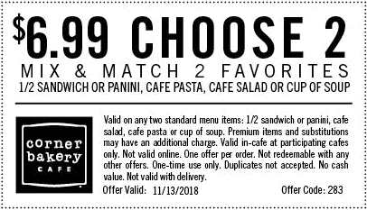 Corner Bakery Cafe Coupon May 2019 $7 choose 2 today at Corner Bakery Cafe