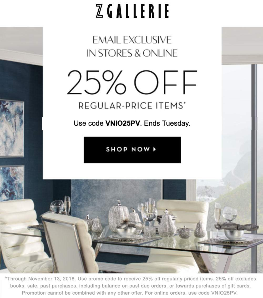 Z Gallerie Coupon October 2019 25% off today at Z Gallerie, or online via promo code VNIO25PV