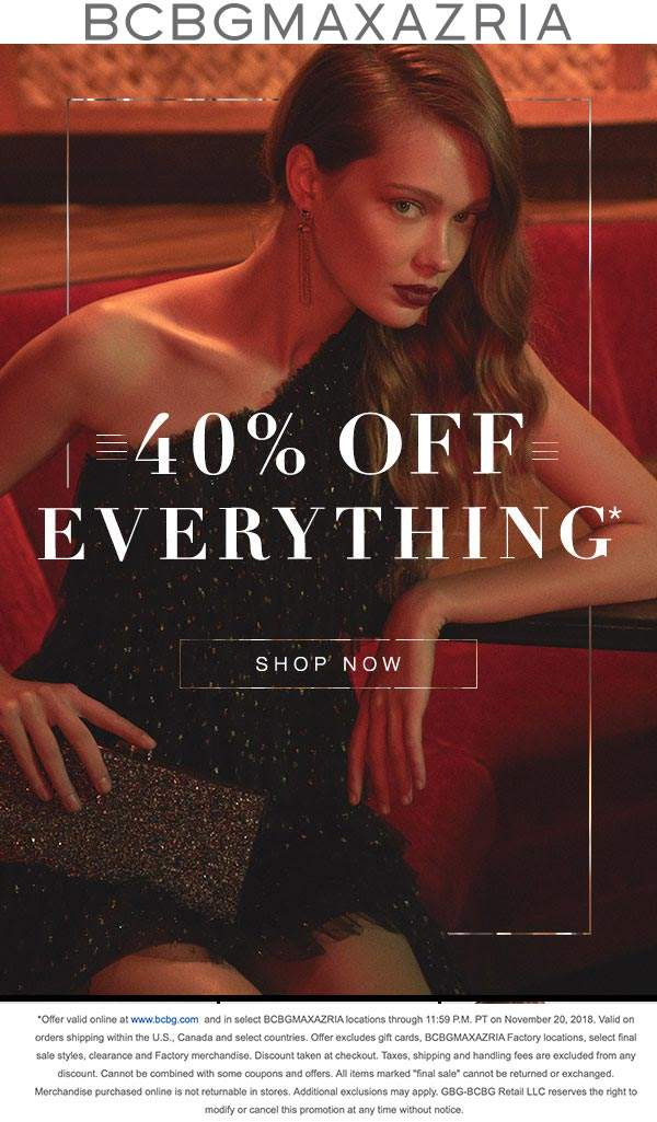 BCBGMAXAZRIA.com Promo Coupon 40% off everything today at BCBGMAXAZRIA, ditto online