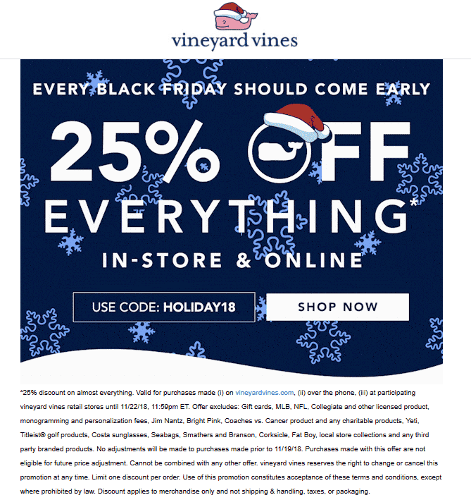 Vineyard Vines Coupon January 2020 25% off everything at Vineyard Vines, or online via promo code HOLIDAY18