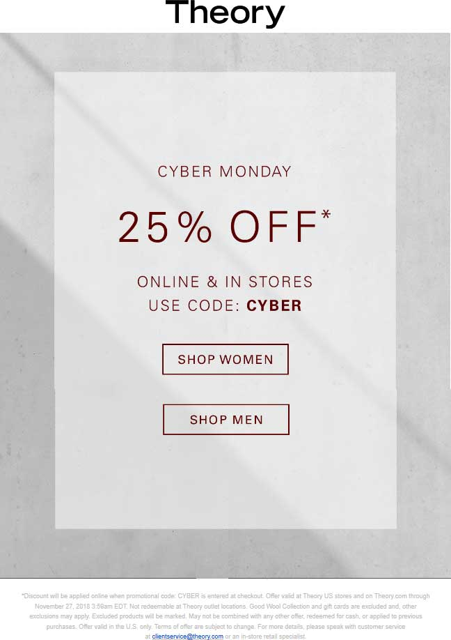 Theory Coupon December 2019 25% off today at Theory, or online via promo code CYBER