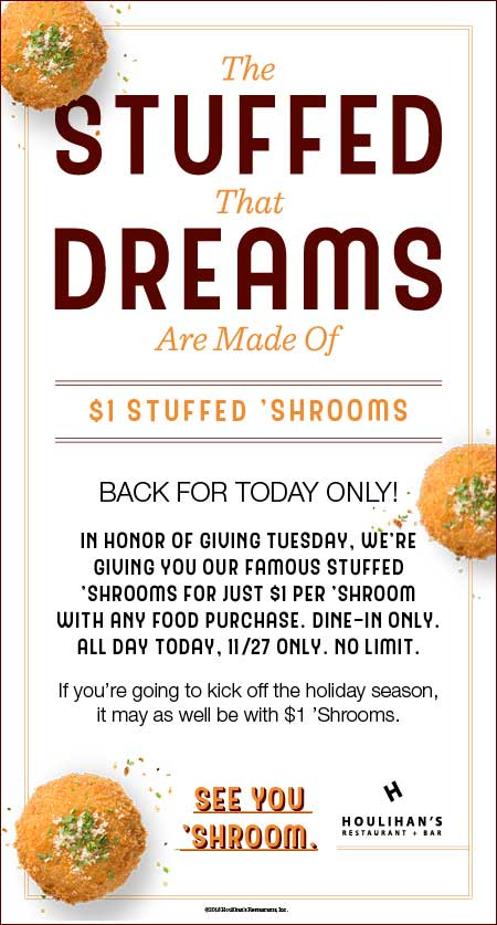 Houlihans Coupon December 2019 $1 stuffed shrooms today at Houlihans restaurants