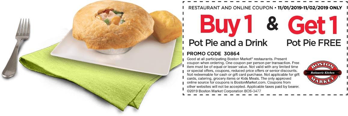 Boston Market Coupon November 2019 Second pot pie free today at Boston Market restaurants