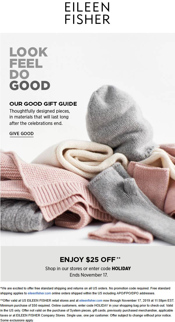 Eileen Fisher Coupon January 2020 $25 off $50 at Eileen Fisher, or online via promo code HOLIDAY