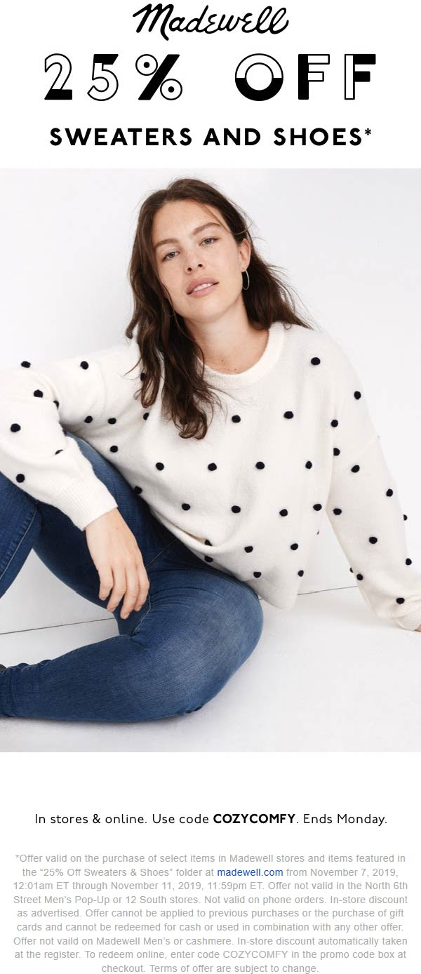 Madewell Coupon November 2019 25% off sweaters & shoes at Madewell, or online via promo code COZYCOMFY