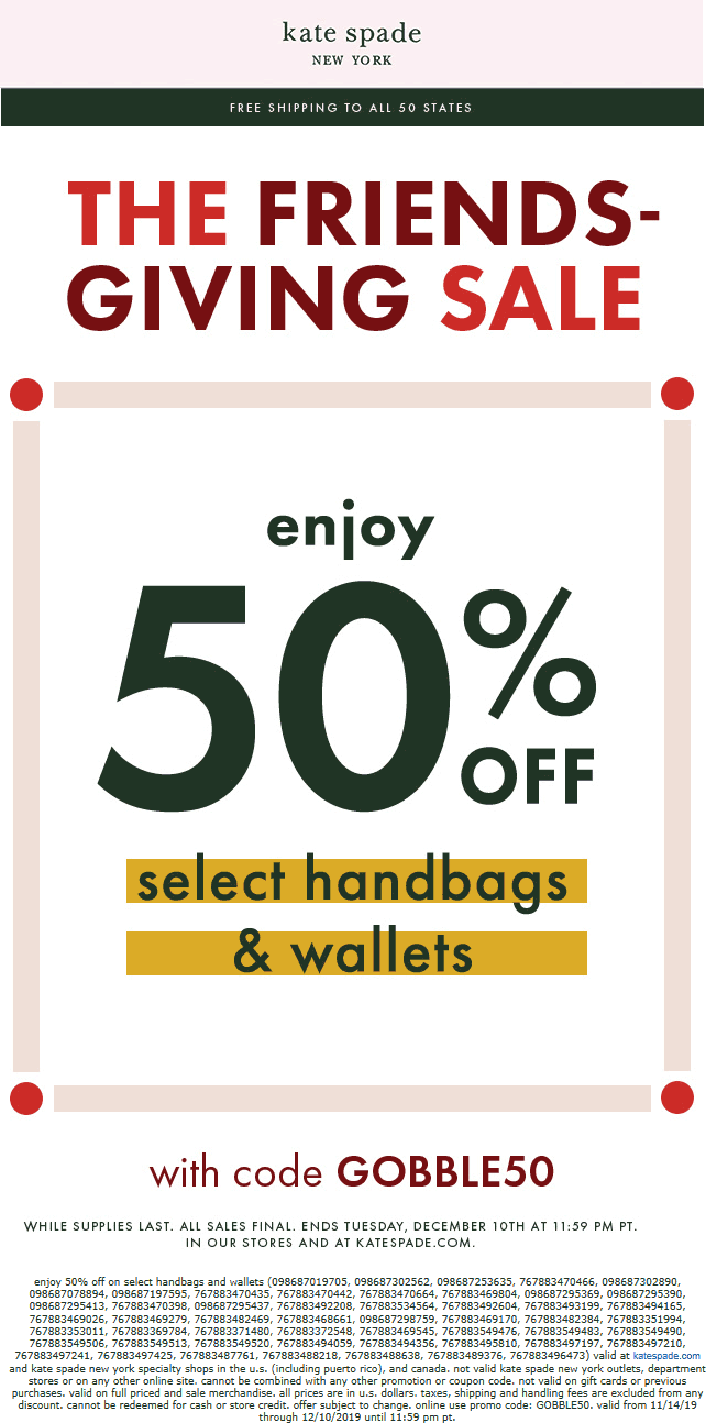 Kate Spade Coupon December 2019 50% off wallets & bags at Kate Spade, or online via promo code GOBBLE50