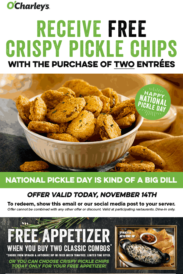 OCharleys Coupon January 2020 Free pickle chips with your entrees today at OCharleys