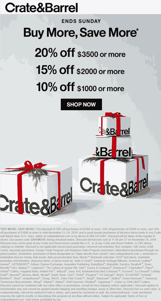Crate & Barrel Coupon December 2019 10-20% off big tickets at Crate & Barrel, or online via promo code SAVEMORE