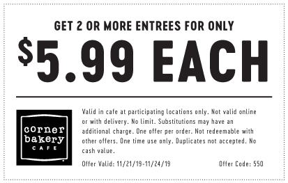 Corner Bakery Coupon December 2019 $6 entrees at Corner Bakery Cafe