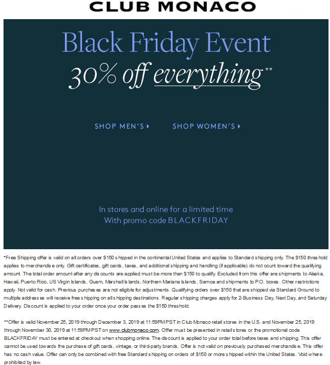 Club Monaco Coupon December 2019 30% off everything at Club Monaco, or online via promo code BLACKFRIDAY