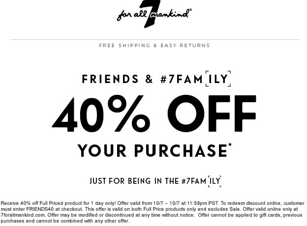 7 for all Mankind Coupon August 2018 40% off online today at 7 For All Mankind via promo code FRIENDS40