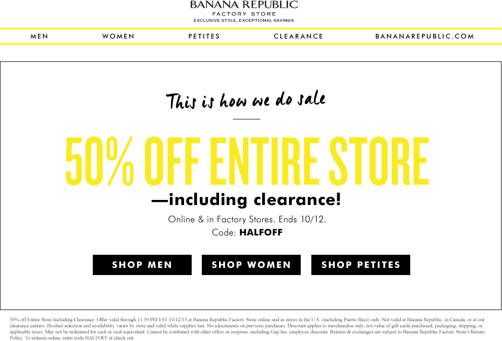 Banana Republic Factory Coupon February 2019 Extra 50% off everything at Banana Republic Factory, or online via promo code HALFOFF