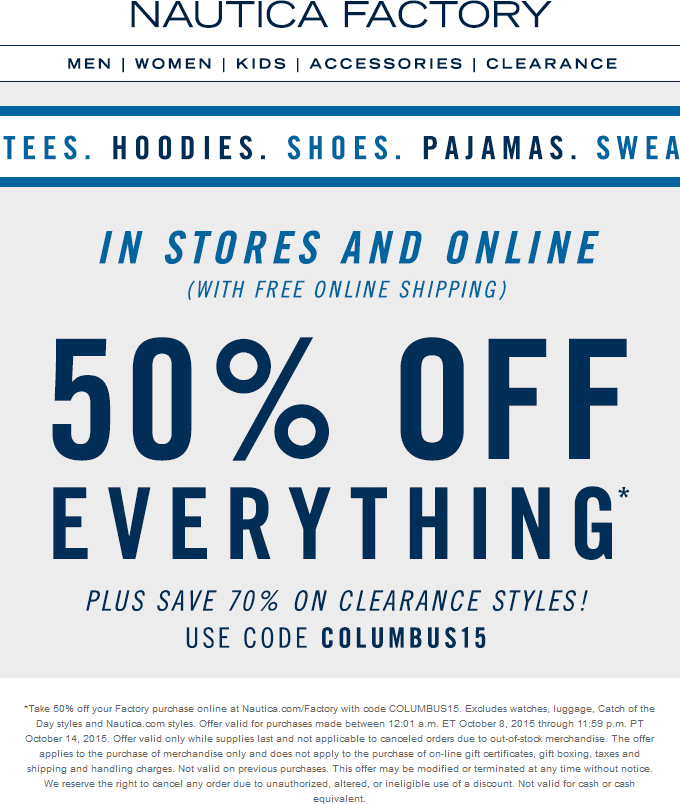Nautica Factory Coupon April 2017 50% off everything, 70% off clearance at Nautica Factory, or online via promo code COLUMBUS15