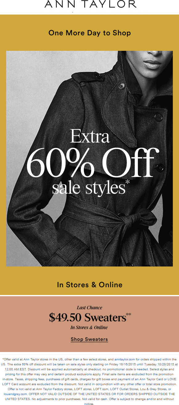 Ann Taylor Coupon April 2017 Extra 60% off sale styles today at Ann Taylor, ditto online