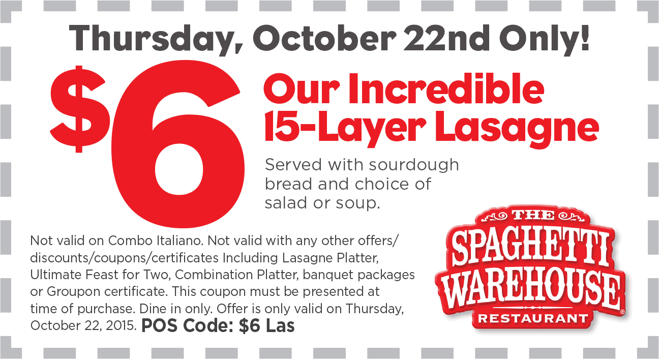 Spaghetti Warehouse Coupon November 2017 Lasagna + soup or salad + sourdough = $6 Thursday at Spaghetti Warehouse restaurants