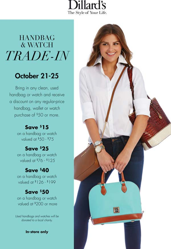 Dillards Coupon March 2017 $15 off $50 & more on handbags & watches via trade-in at Dillards
