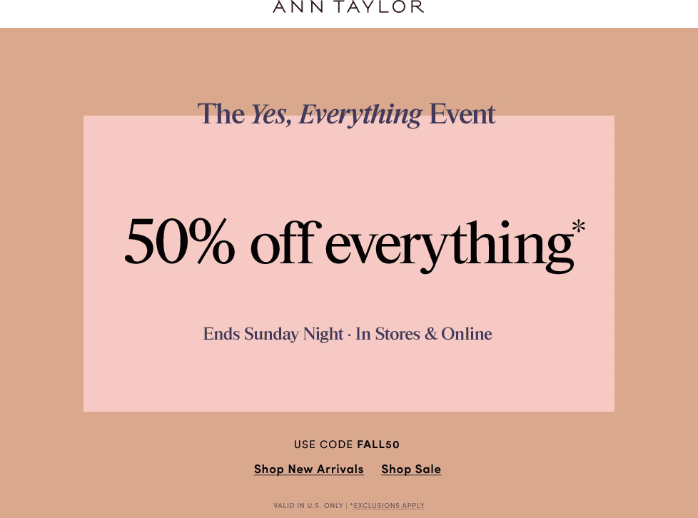 Ann Taylor Coupon March 2018 50% off everything at Ann Taylor, or online via promo code FALL50