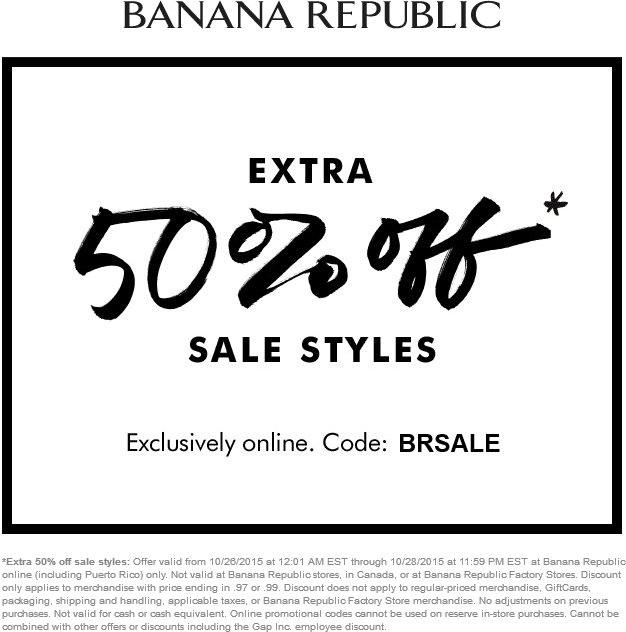 Banana Republic Coupon June 2018 Extra 50% off sale styles online at Banana Republic via promo code BRSALE
