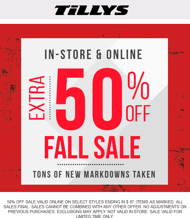 Tillys Coupon November 2017 Extra 50% off fall sale at Tillys, ditto online
