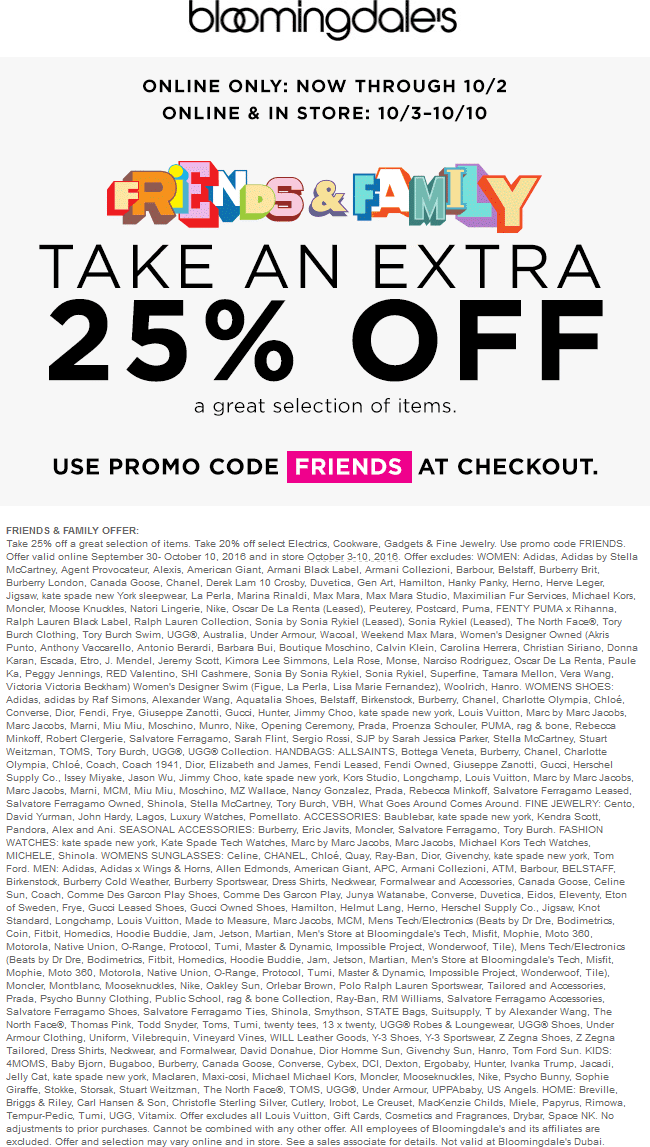 Bloomingdales Coupon August 2017 25% off at Bloomingdales, or online via promo code FRIENDS