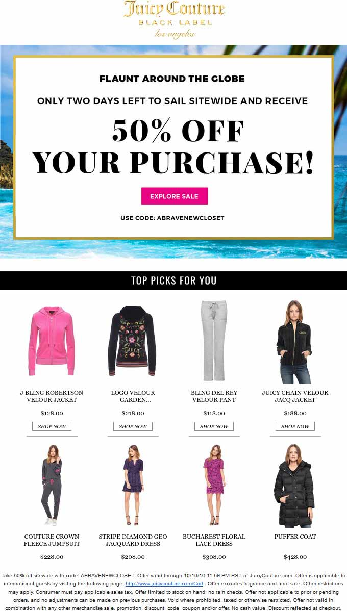 JuicyCouture.com Promo Coupon 50% off everything online at Juicy Couture via promo code ABRAVENEWCLOSET