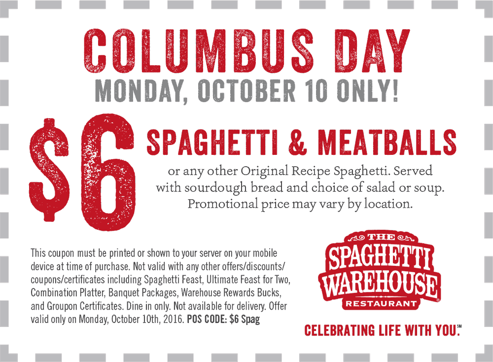 SpaghettiWarehouse.com Promo Coupon Spaghetti & meatballs + sourdough + salad or soup = $6 Monday at Spaghetti Warehouse