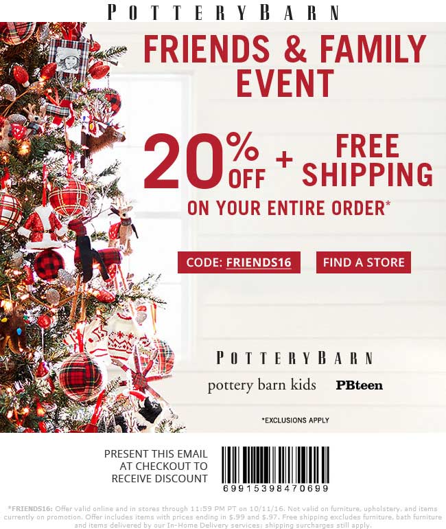 PotteryBarn.com Promo Coupon 20% off today at Pottery Barn, or online with free ship via promo FRIENDS16