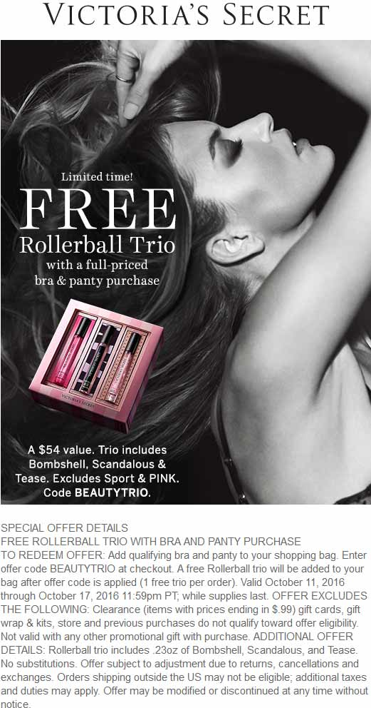 Victorias Secret Coupon July 2017 Free rollerball trio with your bra & panty at Victorias Secret, or online via promo code BEAUTYTRIO