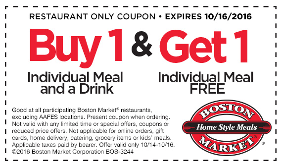 BostonMarket.com Promo Coupon Second meal free at Boston Market