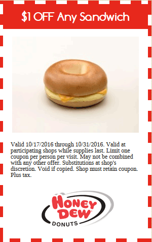 Honey Dew Donuts Coupon October 2016 Shave a buck off any sandwich at Honey Dew Donuts