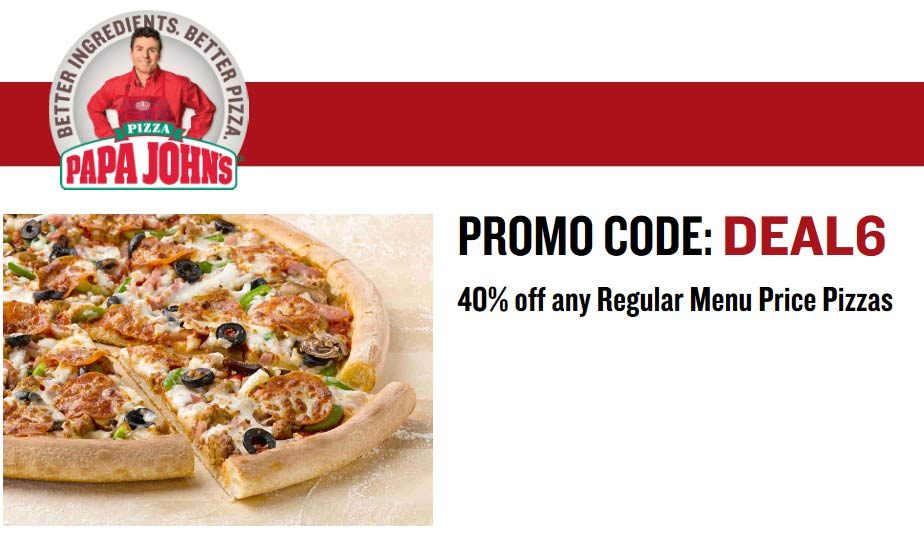 PapaJohns.com Promo Coupon 40% off pizza at Papa Johns via promo code DEAL6