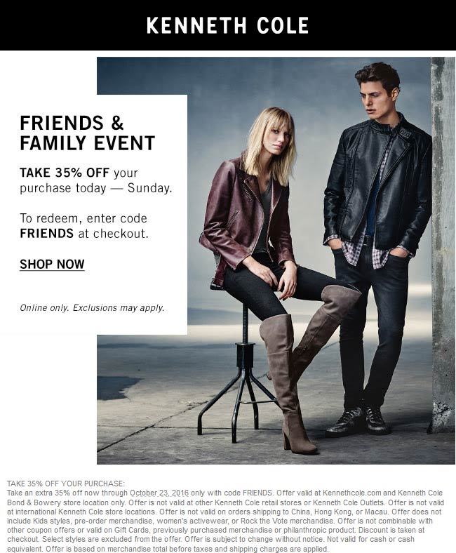 KennethCole.com Promo Coupon 35% off at Kenneth Cole bond & bowery, or online via promo code FRIENDS
