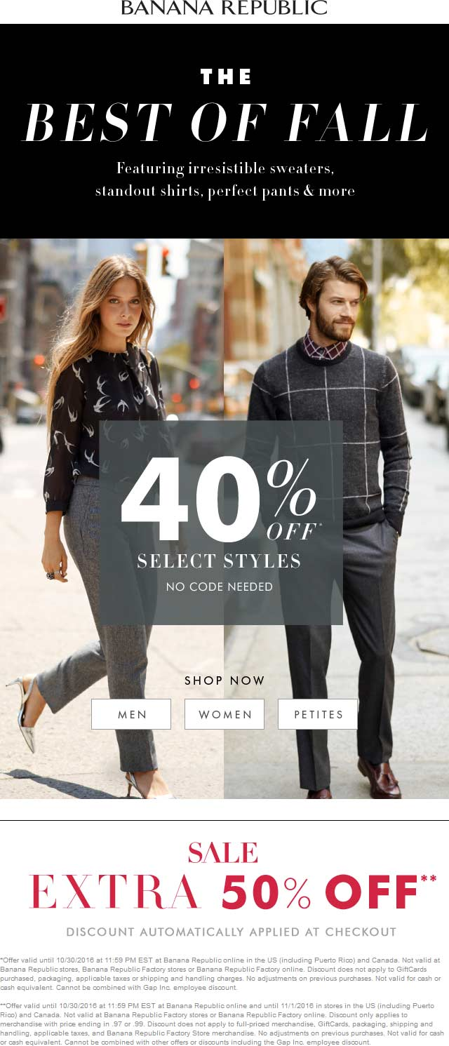 BananaRepublic.com Promo Coupon 40% off fall & extra 50% off sale items at Banana Republic, ditto online