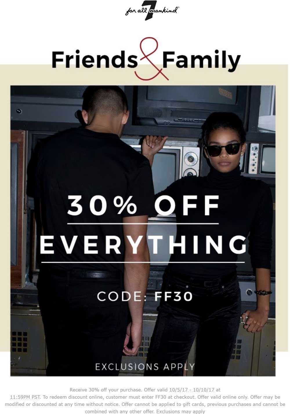 7 for all Mankind Coupon March 2019 30% off everything online at 7 for all Mankind via promo code FF30