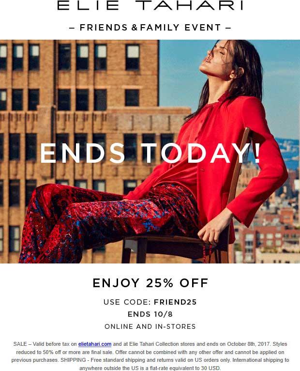 ElieTahari.com Promo Coupon 25% off today at Elie Tahari, or online via promo code FRIEND25
