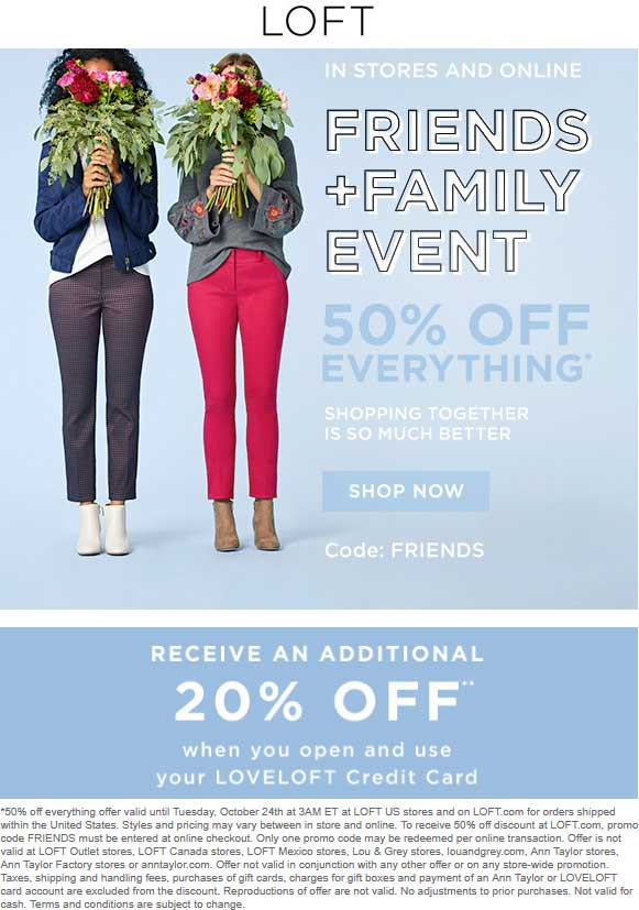 LOFT Coupon December 2018 50% off everything today at LOFT, or online via promo code FRIENDS