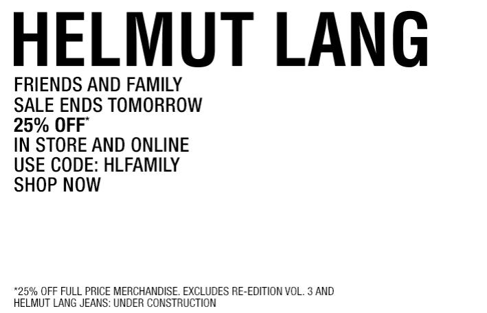 Helmut Lang Coupon May 2019 25% off at Helmut Lang, or online via promo code HLFAMILY