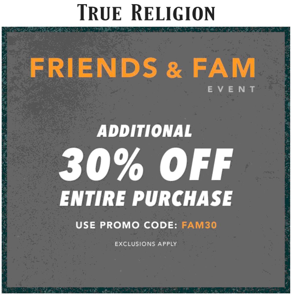 True Religion Coupon July 2019 30% off everything online at True Religion via promo code FAM30