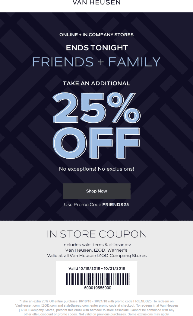Van Heusen Coupon November 2019 Extra 25% off today at Van Heusen, or online via promo code FRIENDS25