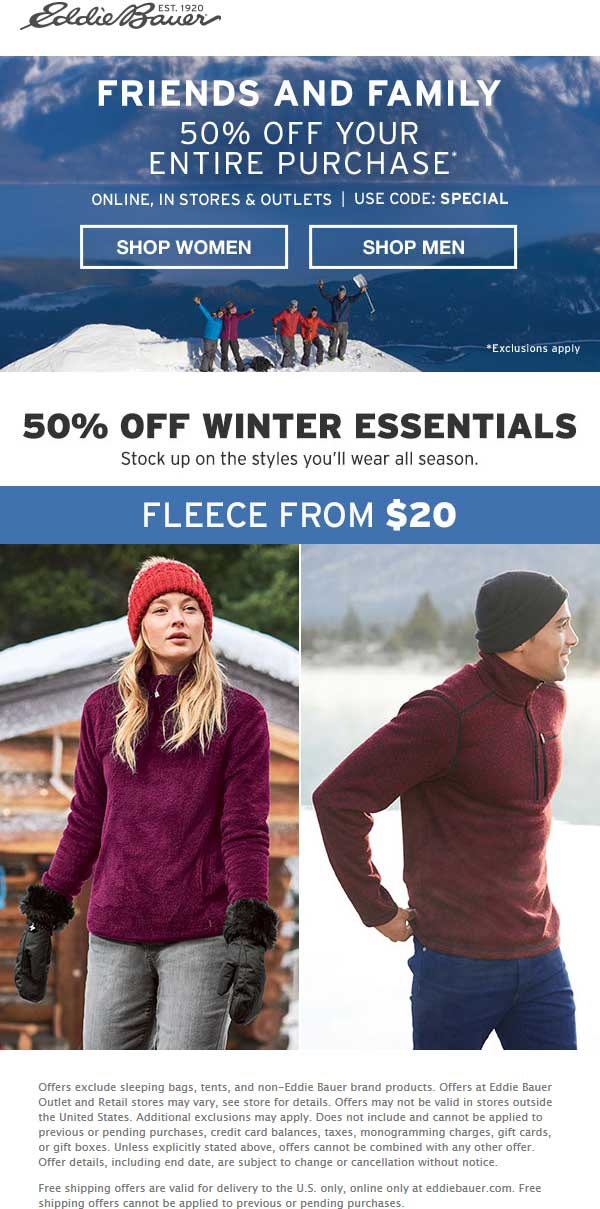 Eddie Bauer Coupon January 2020 50% off everything at Eddie Bauer, or online via promo code SPECIAL