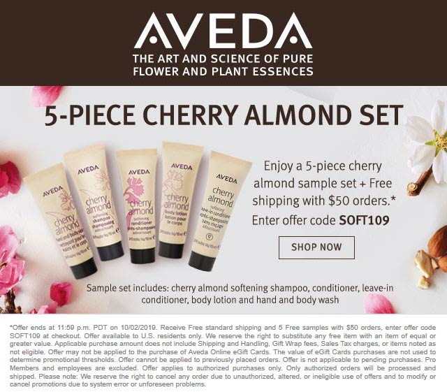 Aveda Coupon October 2019 5pc cherry almond free with $50 online today at AVEDA via promo code SOFT109