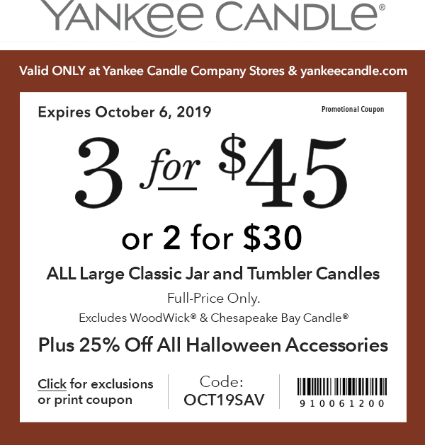 Yankee Candle Coupon January 2020 Large candles are 2 for $30 at Yankee Candle, or online via promo code OCT19SAV