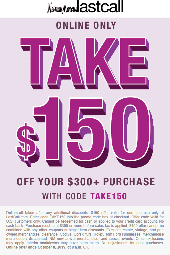 Last Call Coupon January 2020 $150 off $300 online at Neiman Marcus Last Call via promo code TAKE150