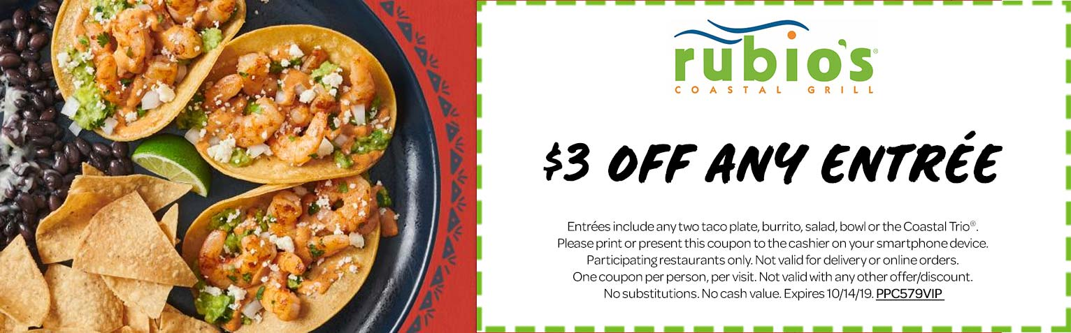 Rubios Coupon October 2019 $3 off any entree at Rubios fresh grill
