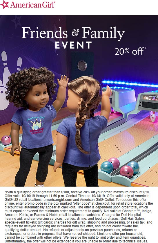 American Girl Coupon October 2019 20% off $100 at American Girl & outlet locations, or online via promo code FRIENDS