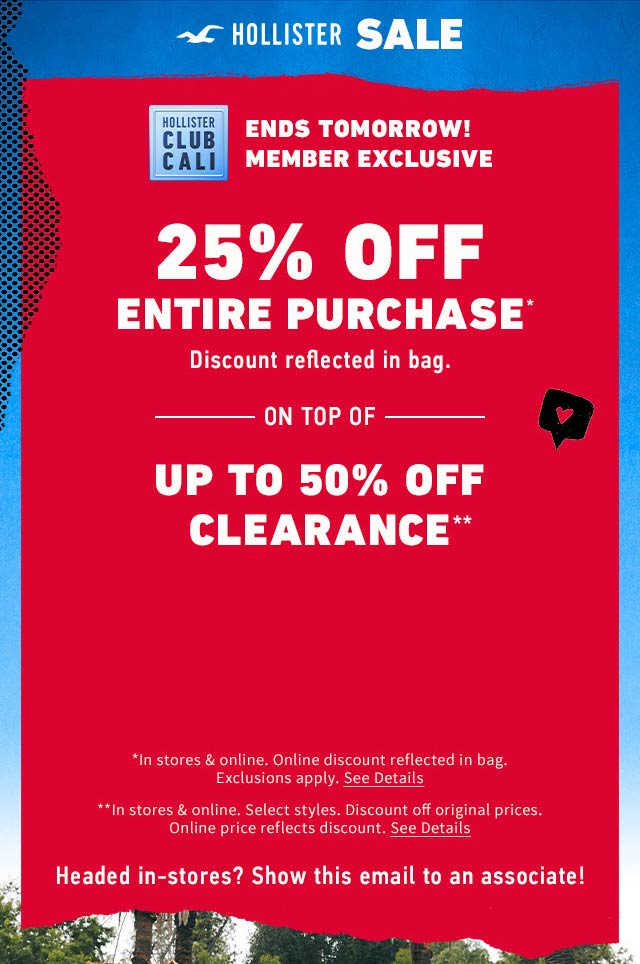 Hollister Coupon January 2020 25% off everything at Hollister, ditto online