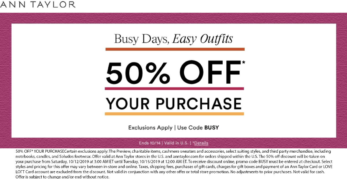 Ann Taylor Coupon November 2019 50% off today at Ann Taylor, or online via promo code BUSY