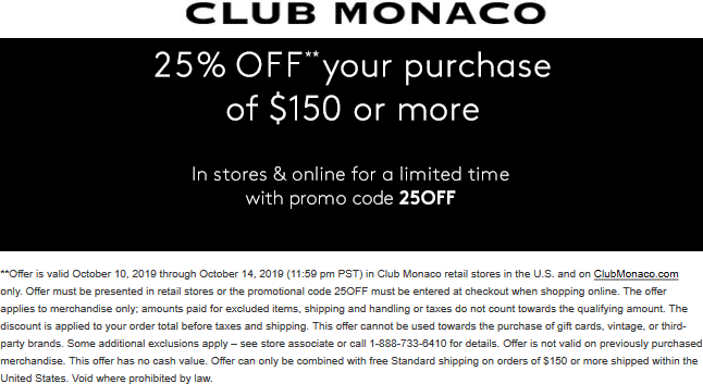 Club Monaco Coupon January 2020 25% off $150 today at Club Monaco, or online via promo code 25OFF